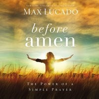 Before Amen - Max Lucado