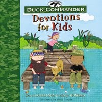 Duck Commander Devotions for Kids - Korie Robertson, Chrys Howard
