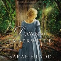 Dawn at Emberwilde - Sarah E. Ladd
