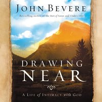 Drawing Near - John Bevere
