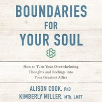 Boundaries for Your Soul - Alison Cook, PhD, Kimberly Miller, MTh, LMFT