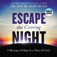 Escape the Coming Night - David Jeremiah