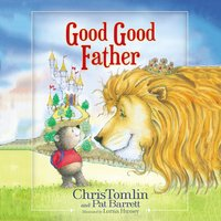 Good Good Father - Chris Tomlin,Pat Barrett