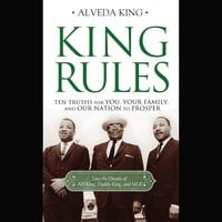 King Rules: Ten Truths for You, Your Family, and Our Nation to Prosper - Alveda King