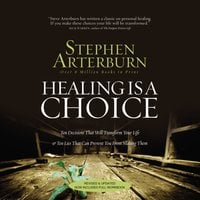 Healing Is a Choice - Stephen Arterburn