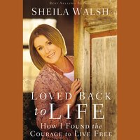 Loved Back to Life - Sheila Walsh