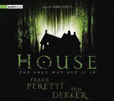 House - Ted Dekker, Frank E. Peretti