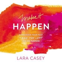 Make it Happen - Lara Casey