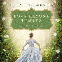 Love Beyond Limits - Elizabeth Musser