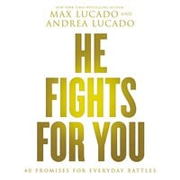 He Fights for You - Max Lucado, Andrea Lucado