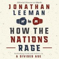 How the Nations Rage - Jonathan Leeman