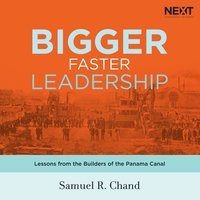 Bigger, Faster Leadership - Samuel Chand