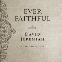 Ever Faithful - David Jeremiah