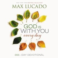 God Is With You Every Day - Max Lucado