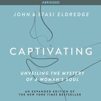 Captivating: Unveiling the Mystery of a Woman's Soul - John Eldredge,Stasi Eldredge