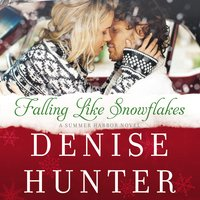 Falling Like Snowflakes - Denise Hunter