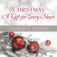 Christmas: A Gift for Every Heart - Charles F. Stanley