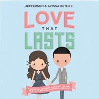 Love That Lasts - Jefferson Bethke,Alyssa Bethke