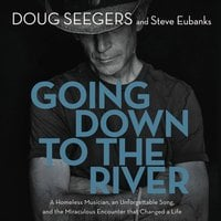 Going Down to the River - Steve Eubanks, Doug Seegers