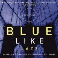 Blue Like Jazz - Donald Miller