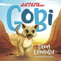Gobi: A Little Dog with a Big Heart (picture book) - Dion Leonard