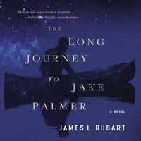 The Long Journey to Jake Palmer - James L. Rubart