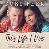 This Life I Live - Rory Feek