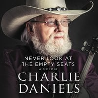 Never Look at the Empty Seats - Charlie Daniels