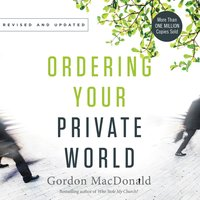 Ordering Your Private World - Gordon MacDonald