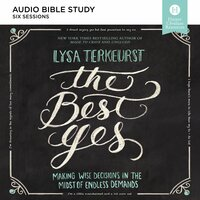 The Best Yes: Bible Study Source - Lysa TerKeurst