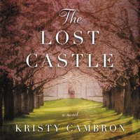 The Lost Castle - Kristy Cambron
