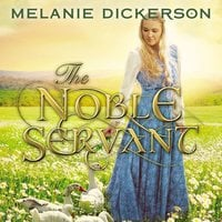 The Noble Servant - Melanie Dickerson