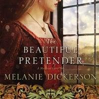 The Beautiful Pretender - Melanie Dickerson