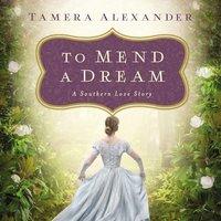 To Mend a Dream - Tamera Alexander