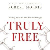 Truly Free - Robert Morris