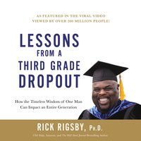 Lessons From a Third Grade Dropout - Rick Rigsby