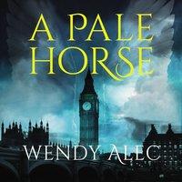 A Pale Horse - Wendy Alec