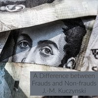 A Difference between Frauds and Non-frauds - J.-M. Kuczynski