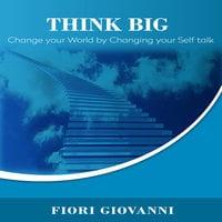 Think Big - Fiori Giovanni