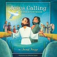 Jesus Calling Bible Storybook - Sarah Young