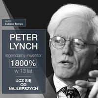 Peter Lynch legendarny inwestor. 1800% w 13 lat. Ucz się od najlepszych. - Łukasz Tomys