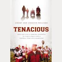 Tenacious - Jeremy Williams, Jennifer Williams, Robert Suggs