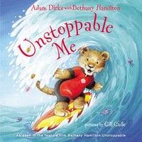 Unstoppable Me - Bethany Hamilton,Adam Dirks
