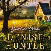 Sweetbriar Cottage - Denise Hunter