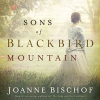 Sons of Blackbird Mountain - Joanne Bischof