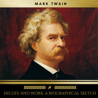 Mark Twain; his life and work. A biographical sketch - Mark Twain,William M. Clemens
