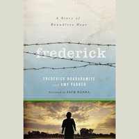 Frederick: A Story of Boundless Hope - Amy Parker,Frederick Ndabaramiye