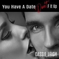 You Have a Date, Don't F It Up - Cassie Leigh