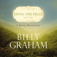 Unto the Hills - Billy Graham