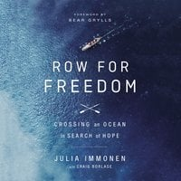 Row for Freedom: Crossing an Ocean in Search of Hope - Julia Immonen